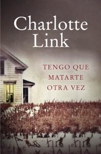 Tengo que matarte otra vez - Charlotte Link pdf download