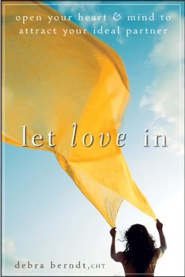 Let Love In - Debra Berndt