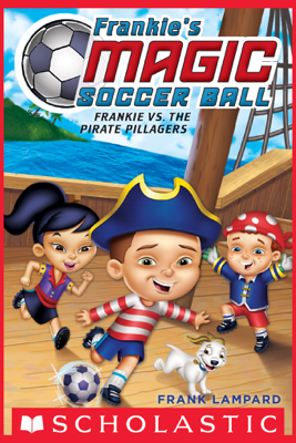 Frankie's Magic Soccer Ball #1: Frankie vs. The Pirate Pillagers - Frank Lampard