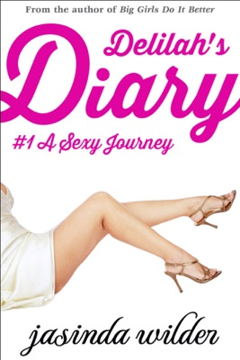 Delilah's Diary #1: A Sexy Journey - Jasinda Wilder pdf download