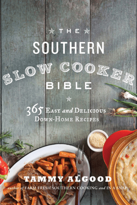 The Southern Slow Cooker Bible - Tammy Algood