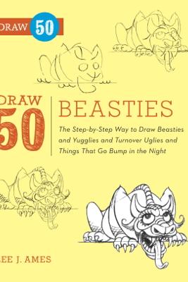 Draw 50 Beasties - Lee J. Ames