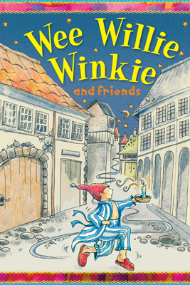 Wee Willie Winkie and Friends - Miles Kelly