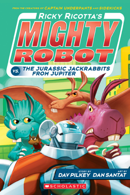 Ricky Ricotta's Mighty Robot vs. The Jurassic Jackrabbits From Jupiter (Book 5) - Dav Pilkey