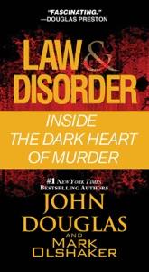 Law & Disorder: - John Douglas & Mark Olshaker pdf download