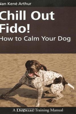 Chill Out Fido! - Nan Kené Arthur