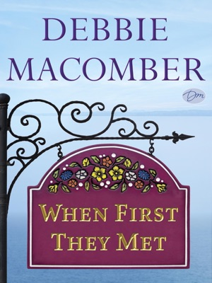 When First They Met (Short Story) - Debbie Macomber pdf download