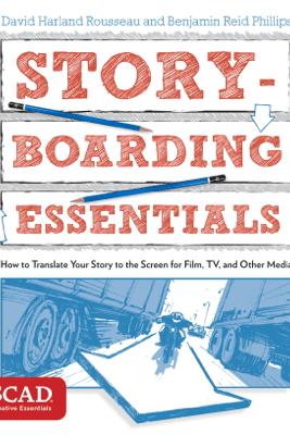 Storyboarding Essentials - David Harland Rousseau & Benjamin Reid Phillips