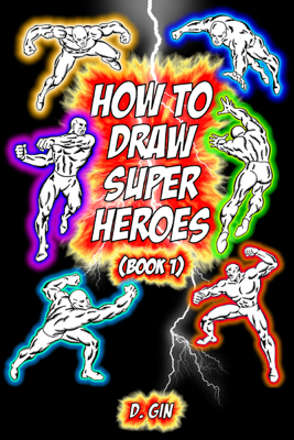 How to Draw Super Heroes - David Gin