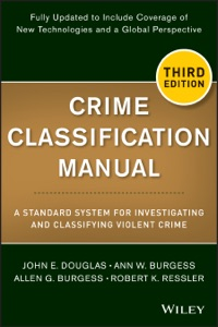 Crime Classification Manual - John E. Douglas, Ann W. Burgess, Allen G. Burgess & Robert K. Ressler pdf download