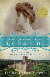Lady Almina and the Real Downton Abbey - The Countess of Carnarvon pdf download
