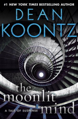 The Moonlit Mind (Novella) - Dean Koontz pdf download