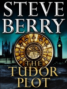 The Tudor Plot: A Cotton Malone Novella - Steve Berry pdf download
