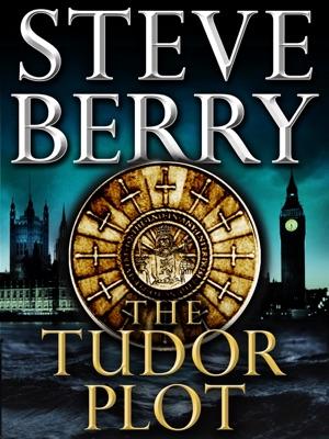 The Tudor Plot: A Cotton Malone Novella - Steve Berry pdf download