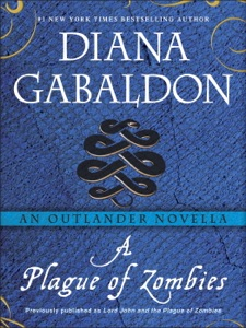A Plague of Zombies: An Outlander Novella - Diana Gabaldon pdf download