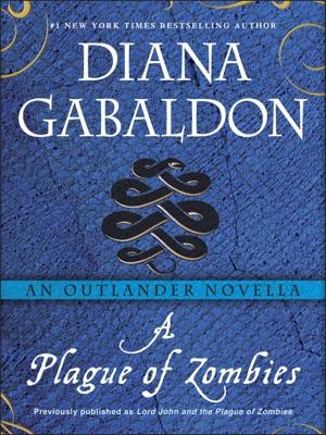 A Plague of Zombies: An Outlander Novella - Diana Gabaldon pdf download