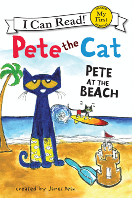 Pete the Cat: Pete at the Beach - James Dean