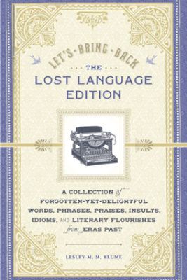 Let's Bring Back: The Lost Language Edition - Lesley M. M. Blume