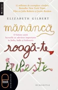 Mănâncă, roagă-te, iubește - Elizabeth Gilbert pdf download