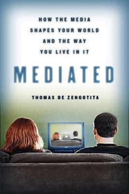 Mediated - Thomas de Zengotita