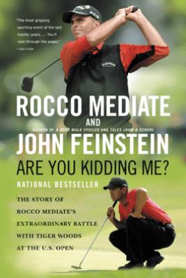 Are You Kidding Me? - Rocco Mediate & John Feinstein