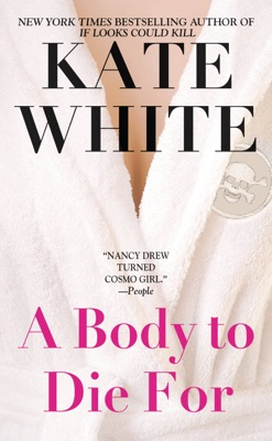 A Body to Die For - Kate White pdf download