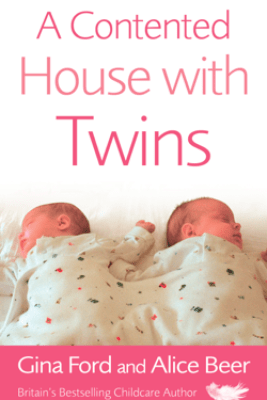 A Contented House with Twins - Alice Beer & Gina Ford