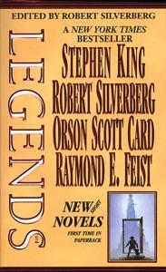 Legends, Vol. 1 - Stephen King, Robert Silverberg, Orson Scott Card & Raymond E. Feist pdf download