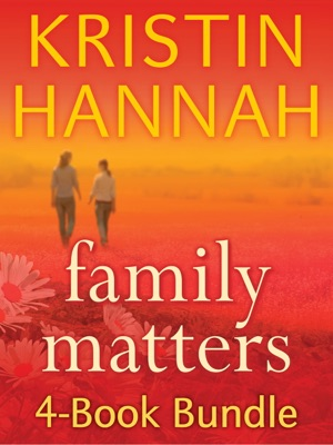 Kristin Hannah's Family Matters 4-Book Bundle - Kristin Hannah pdf download