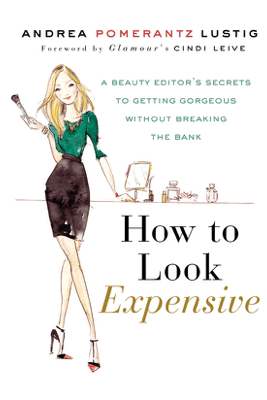 How to Look Expensive - Andrea Pomerantz Lustig