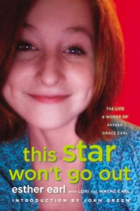 This Star Won't Go Out - Esther Earl, Lori Earl, Wayne Earl & John Green pdf download