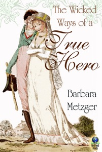 The Wicked Ways of a True Hero - Barbara Metzger pdf download