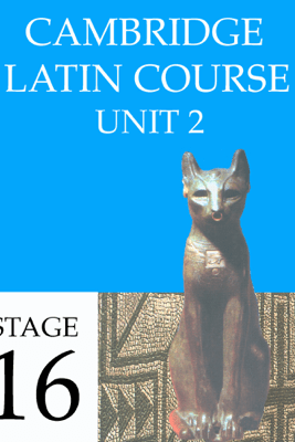 Cambridge Latin Course Unit 2 Stage 16 - University of Cambridge School Classics Project