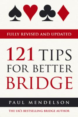 121 Tips for Better Bridge - Paul Mendelson