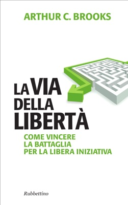 La via della libertà - Arthur C. Brooks pdf download