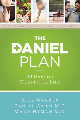 The Daniel Plan - Rick Warren, Dr. Daniel Amen & Dr. Mark Hyman