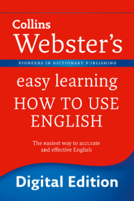 Webster's Easy Learning How to use English (Collins Webster's Easy Learning) - Collins