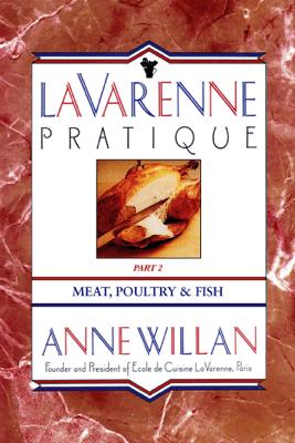 La Varenne Pratique - Anne Willan