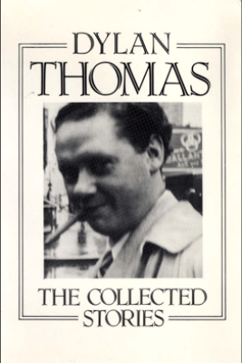 The Collected Stories - Dylan Thomas