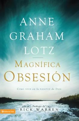 Una magnífica obsesión - Anne Graham Lotz pdf download