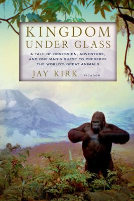 Kingdom Under Glass - Jay Kirk