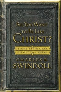 So, You Want To Be Like Christ? - Charles R. Swindoll pdf download