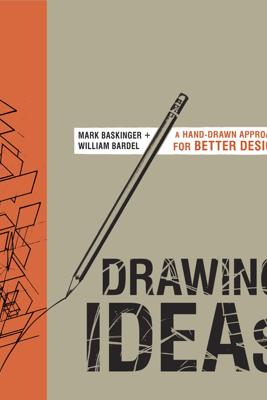 Drawing Ideas - Mark Baskinger & William Bardel