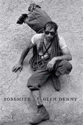 Yosemite In the Sixties - Yvon Chouinard, Glenn Denny & Steve Roper