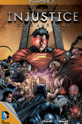 Injustice: Gods Among Us #3 - Tom Taylor & Mike S. Miller