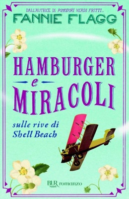 Hamburger e miracoli - Fannie Flagg pdf download