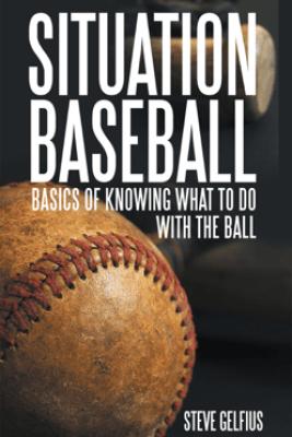Situation Baseball - Steve Gelfius