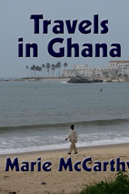 Travels in Ghana - Marie McCarthy