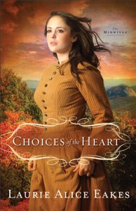 Choices of the Heart (The Midwives Book #3) - Laurie Alice Eakes pdf download