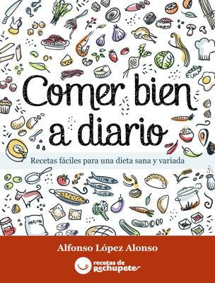 Comer bien a diario - Alfonso López Alonso & Jimena Catalina Gayo pdf download